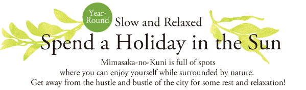 Slow and Relaxed – Spend a Holiday in the Sun